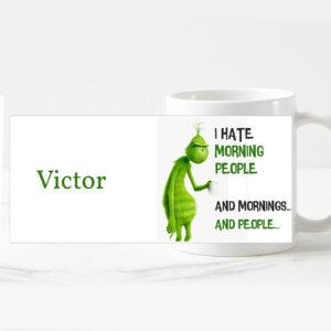 Cană personalizată Grinch-I hate morning & people