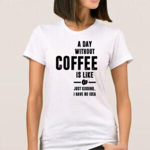 Tricou dama personalizat without coffee alb