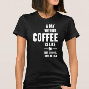 Tricou dama personalizat without coffee negru